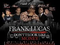 """New! FRANK LUCAS feat. AGC """"Don't I Look Like Money"""""""
