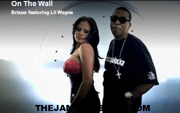 """NEW VIDEO: BRISCO Feat. LIL WAYNE """"On The Wall"""""""