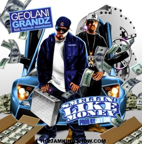 New: Geolani Grandz Feat French Montana 'Smellin Like Money' (Prod by Jay One)