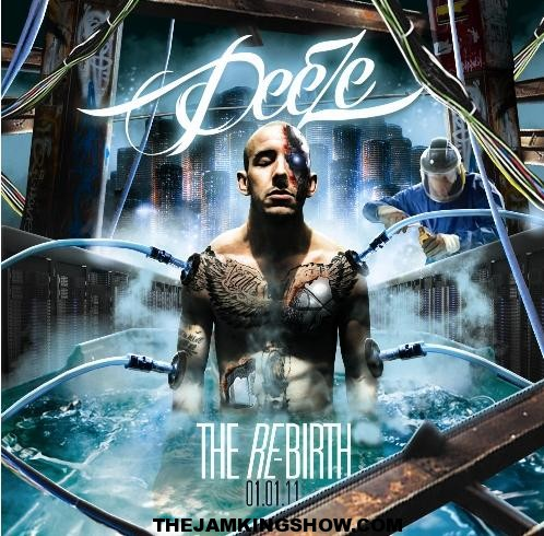 New Artist: Deeze – The Re-Birth (Free Download Street Album)