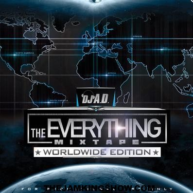 "DJ A.D. PRESENTS ""THE EVERYTHING MIXTAPE: WORLDWIDE EDITION!"""